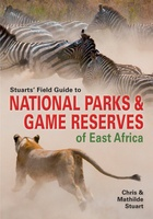 Stuarts' Field Guide to National Parks & Nature Reserves of East Africa