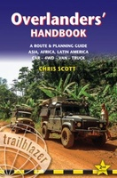 Overlanders' Handbook a worldwide route and planning guide for Car – 4WD – Van – Truck